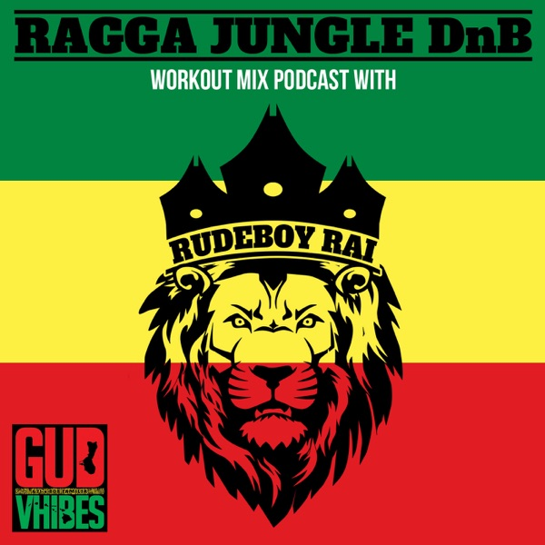 Ragga Jungle Drum and Bass Workout Mix Podcast with Rudeboy Rai