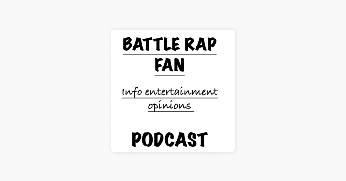 Battle Rap Fan podcast on Apple Podcasts
