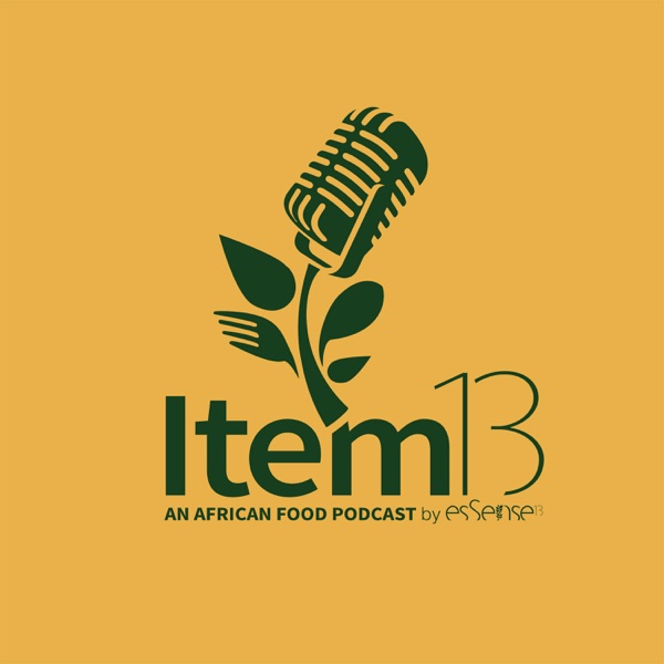 Item 13: An African Food Podcast