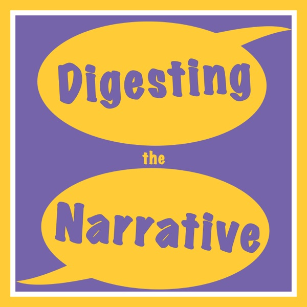 Digesting the Narrative