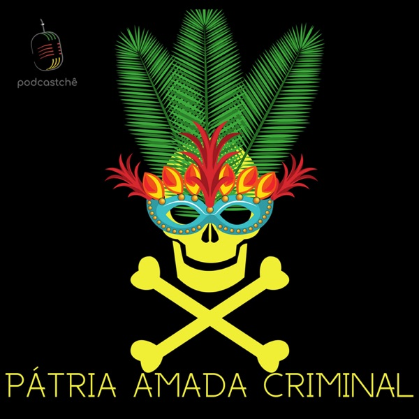 Pátria Amada Criminal Podcast