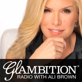 Glambition® Radio with Ali Brown on Apple Podcasts