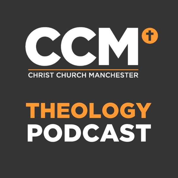 Christ Church Manchester Theology Podcast