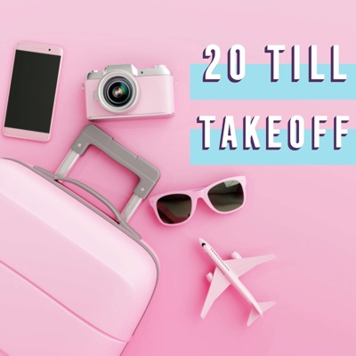 20 Till Takeoff