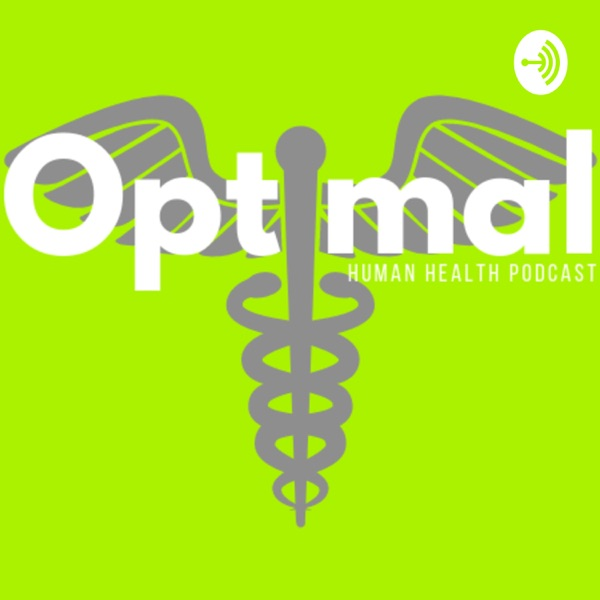 The Optimal Human Health Podcast