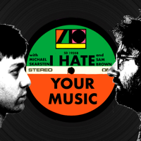 I Hate Your Music podcast