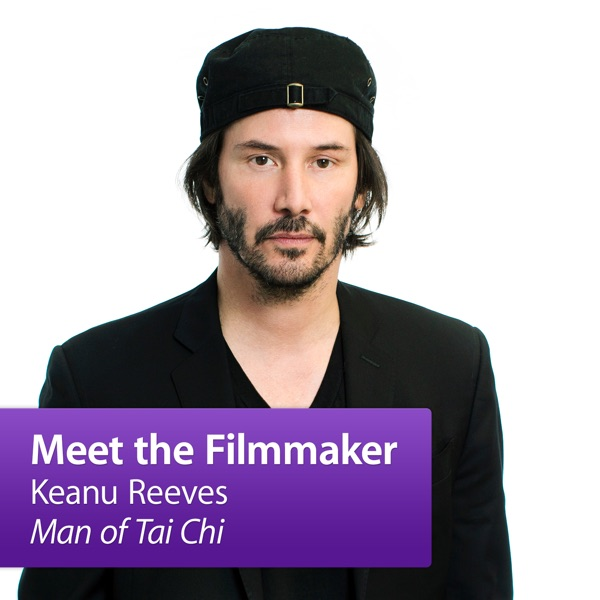 "Keanu Reeves, ""Man of Tai Chi"": Meet the Filmmaker"