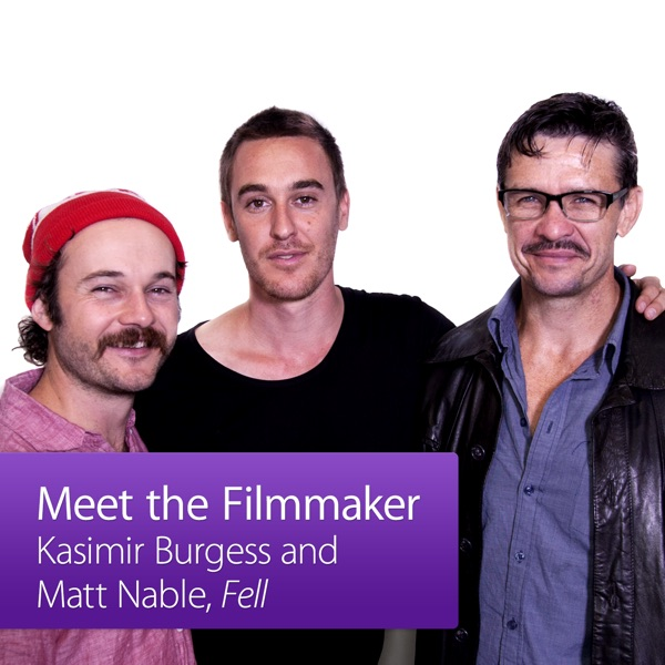 Kasimir Burgess, Matt Nable and Daniel Henshall: Meet the Filmmaker