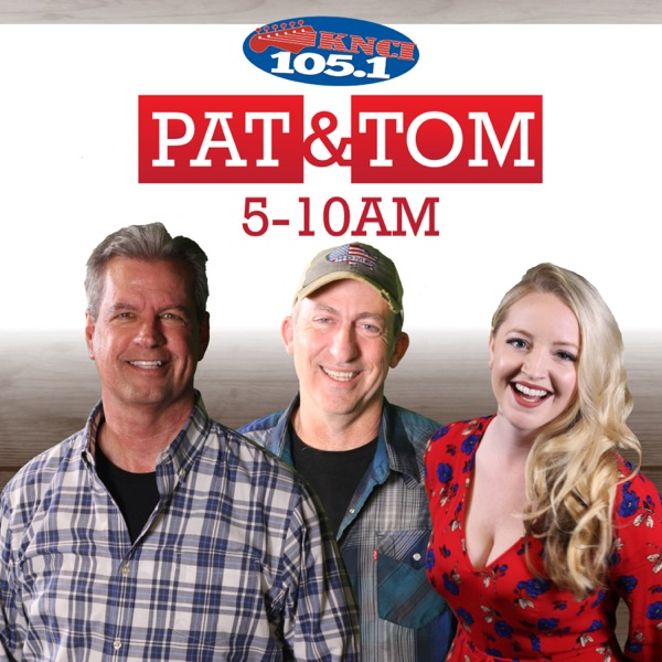 Pat & Tom In The Morning on New Country 105.1 KNCI Podcast
