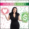 Love, Then Money artwork