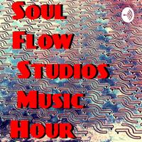 Soul Flow Studios Music hour podcast