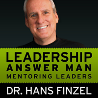 Leadership Answer Man | For Leaders Managers Entrepreneurs & Influencers with Dr. Hans Finzel podcast