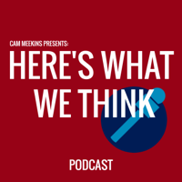 Here's What We Think podcast