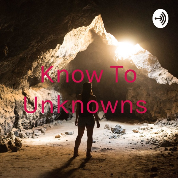 Know To Unknown