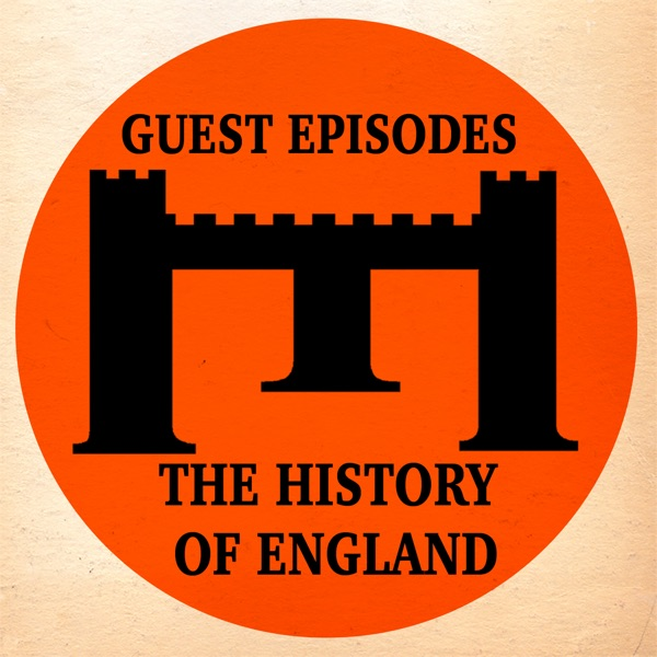 The History of England - Guest Episodes