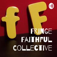 Fringe Faithful Collective podcast