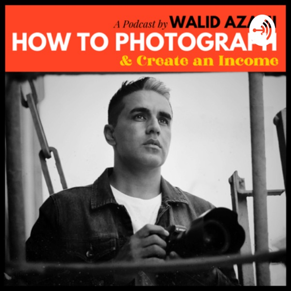 How to Photograph by Walid Azami