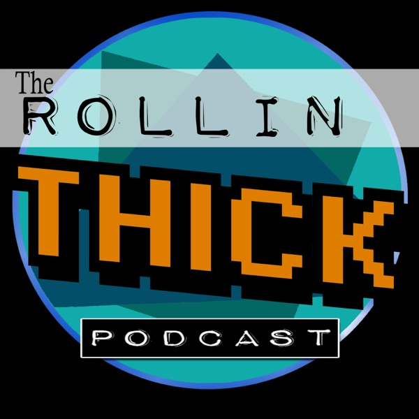 The Rollin Thick Podcast