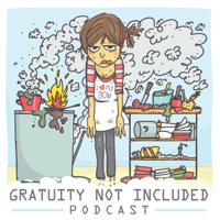 Gratuity Not Included podcast