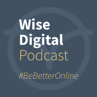 Wise Digital Podcast podcast