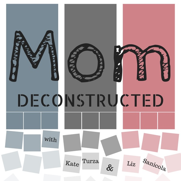 Mom Deconstructed
