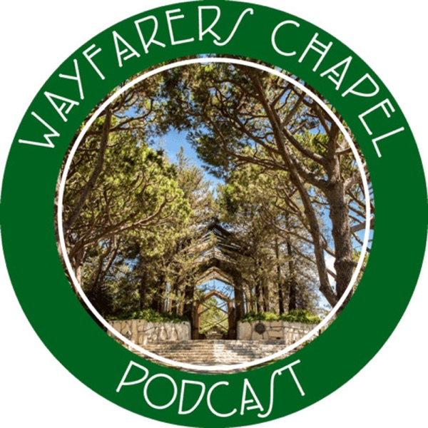 Wayfarers Chapel Podcast