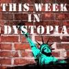 This Week in Dystopia artwork