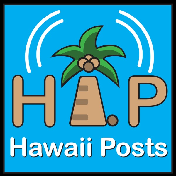 Hawaii Posts | Listen Free on Castbox