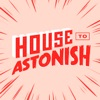 House to Astonish artwork