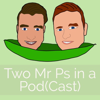 Two Mr Ps in a Pod(Cast):Two Mr Ps in a Pod(Cast)