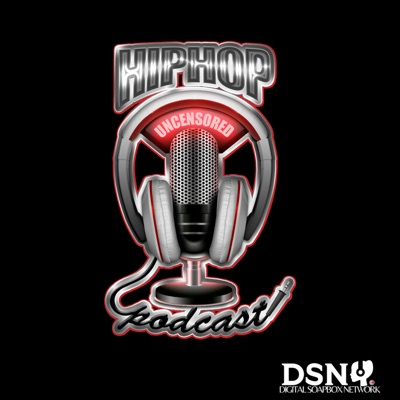 Hip Hop Uncensored Podcast:Digital Soapbox Network