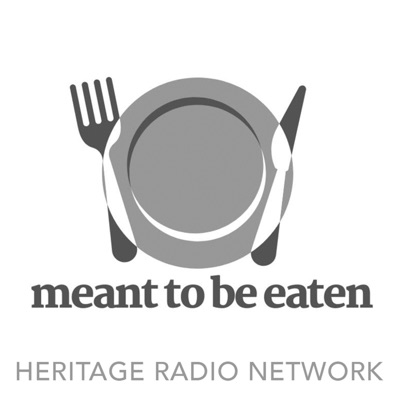 Meant To Be Eaten:Heritage Radio Network