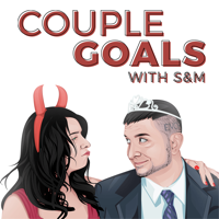 Couple Goals with S&M podcast