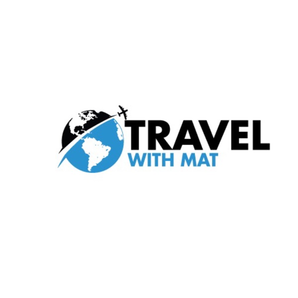 Travel With Mat - Travel Tips & Reviews Podcast