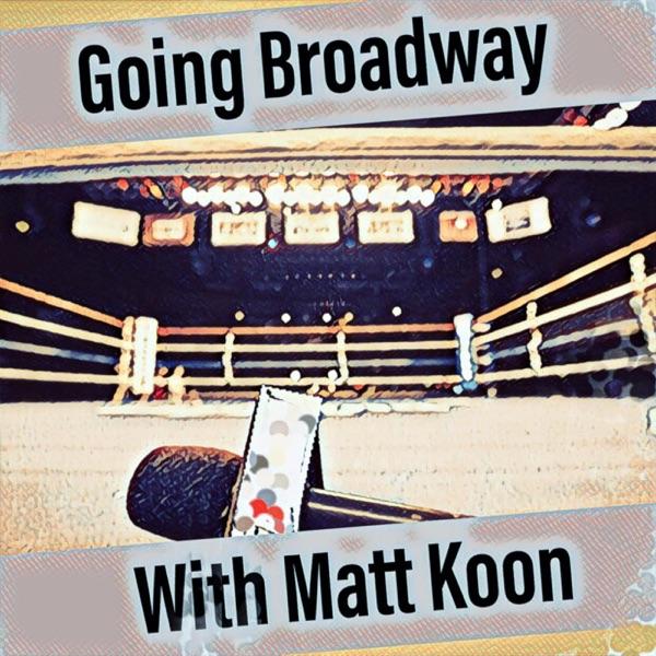 Going Broadway with Matt Koon