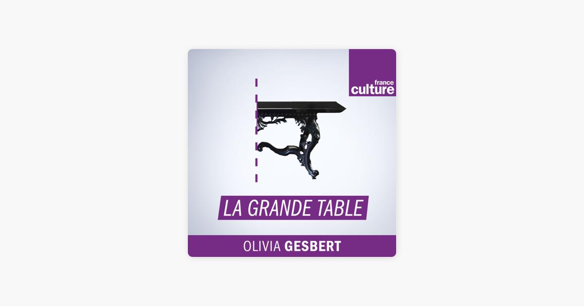 De Haute Qualite  La Grande Table Sur Apple Podcasts