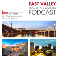 East Valley Real Estate Careers Podcast podcast