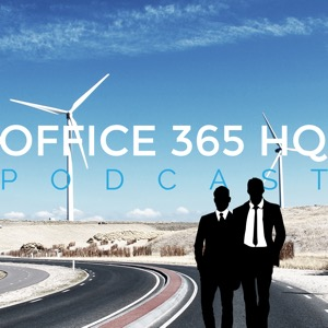 Office 365 HQ Podcast