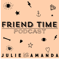 Friend Time Podcast podcast