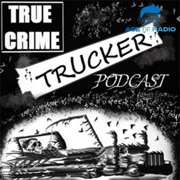 True Crime Trucker Podcast