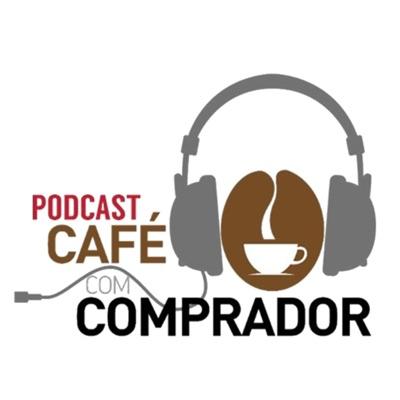 Podcast Café com Comprador