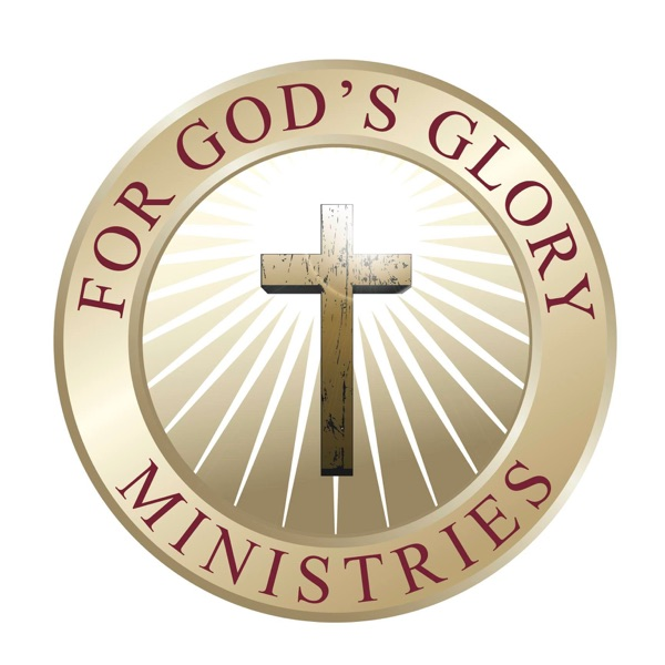 For God's Glory Ministries Podcast