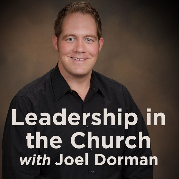 Leadership in the Church with Joel Dorman