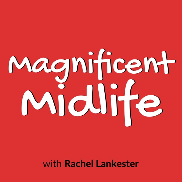 Magnificent Midlife