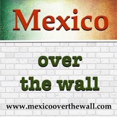 Mexico Over the Wall