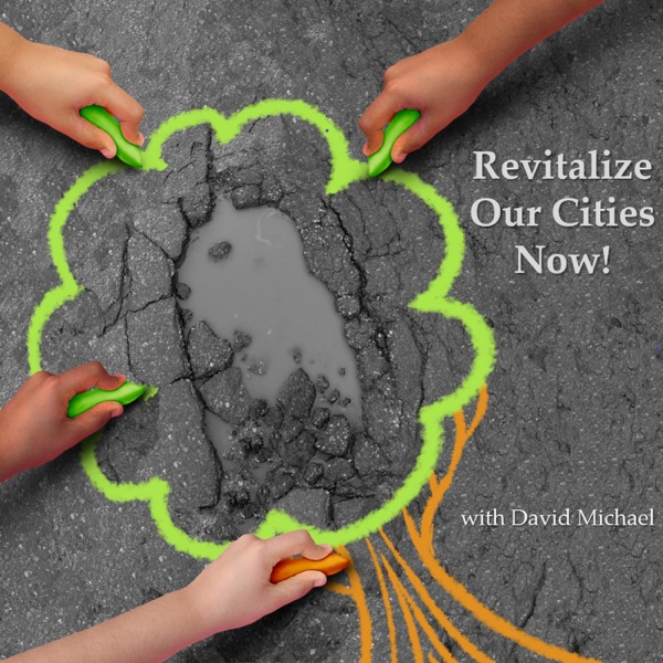Revitalize Our Cities Now!