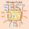 Best Day Yet Podcast: Affirmation Adventures & Guided Meditations For Kids artwork