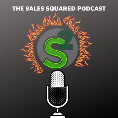 The Sales Squared Podcast