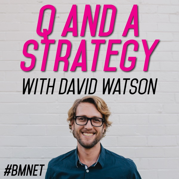 Q and A Strategy with David Watson