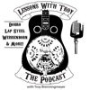 Lessons With Troy - A Podcast all about Dobro (Resonator Guitar), Lap Steel, Weissenborn and More!